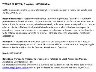TÉCNICO DE TESTES / 5 vaga(s) / HORTOLÂNDIA