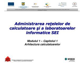 Administrarea reţelelor de calculatoare şi a laboratoarelor informatice SEI