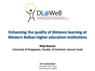 WP3 WORKSHOP December 14-15 , 2012  University of  Nis , Serbia