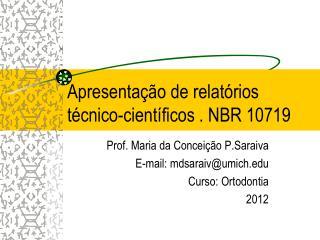 Apresentação de relatórios técnico-científicos . NBR 10719