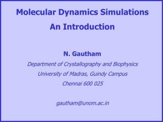 Molecular Dynamics Simulations  An Introduction N. Gautham