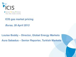 ICIS gas market pricing Bursa, 26 April 2013