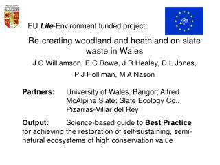 EU  Life -Environment funded project: Re-creating woodland and heathland on slate waste in Wales