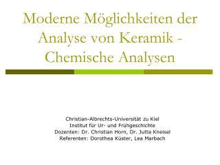 Moderne M�glichkeiten der Analyse von Keramik -Chemische Analysen