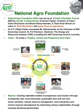 "Vision : To create a  "" Healthy, Literate and Prosperous Rural India ""."