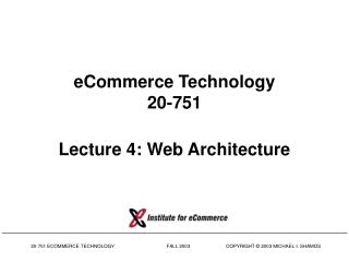eCommerce Technology 20-751 Lecture 4: Web Architecture