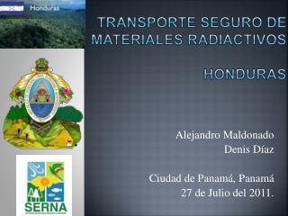 TRANSPORTE SEGURO DE MATERIALES Radiactivos HONDURAS