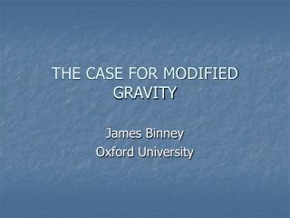 THE CASE FOR MODIFIED GRAVITY