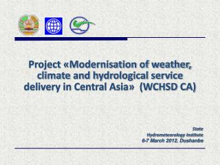State Hydrometeorology Institute  6-7 March 2012. Dushanbe