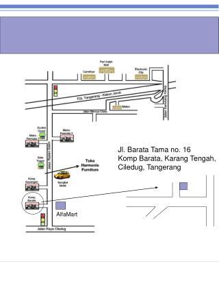Jl. Barata Tama no. 16 Komp Barata, Karang Tengah, Ciledug, Tangerang