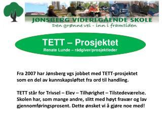 TETT  – Prosjektet Renate Lunde – rådgiver/prosjektleder