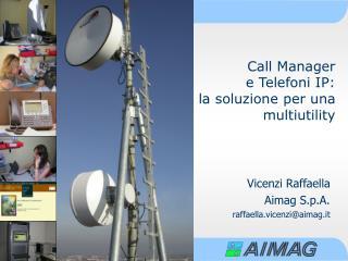 Call Manager  e Telefoni IP:  la soluzione per una multiutility