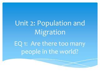 Unit 2: Population and Migration