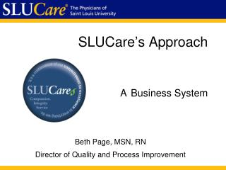 SLUCare's Approach A Business  System