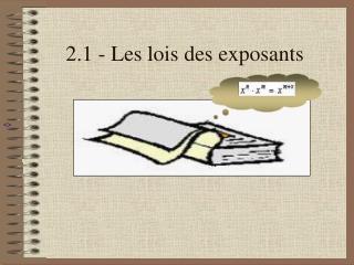 2.1 - Les lois des exposants