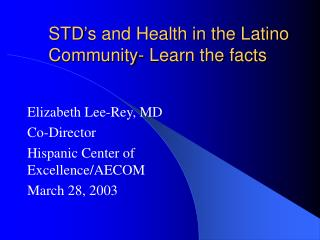 STD's and Health in the Latino Community- Learn the facts