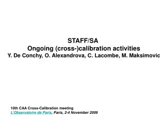 STAFF/SA  Ongoing (cross-)calibration activities
