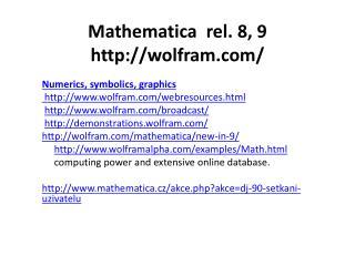 Mathematica rel . 8, 9 wolfram. com /