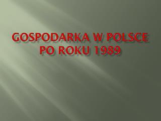 Gospodarka w Polsce po roku 1989