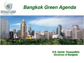 H.E. Apirak  Kosayodhin Governor of Bangkok