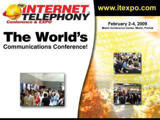 February 2-4, 2009 Miami Conference Center, Miami, Florida