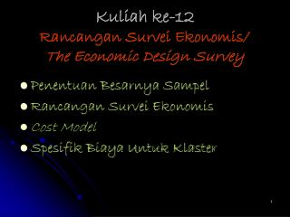 Kuliah ke-12 Rancangan Survei Ekonomis/ The Economic Design Survey