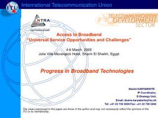 Progress in Broadband Technologies