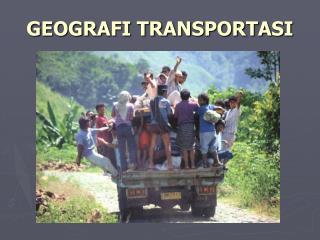 GEOGRAFI TRANSPORTASI