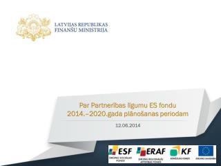 Par Partnerības līgumu ES fondu  2014 .–2020.gada plānošanas  periodam