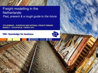 CTS-SEMINAR – EUROPEAN AND NATIONAL FREIGHT DEMAND MODELS – STOCKHOLM, 1 MARCH 2011