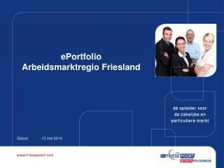 ePortfolio  Arbeidsmarktregio Friesland