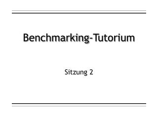 Benchmarking-Tutorium