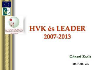 HVK és LEADER  2007-2013