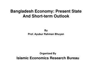 Bangladesh Economy: Present State  And Short-term Outlook