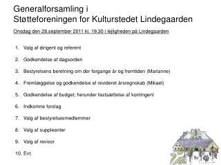 Generalforsamling i  Støtteforeningen for Kulturstedet Lindegaarden