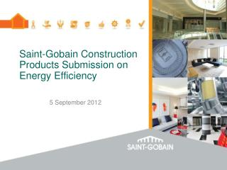 Saint-Gobain Construction Products Submission on Energy Efficiency
