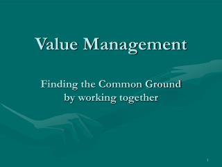 Value Management Finding the Common Ground by working together