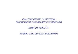 EVALUACION DE  LA GESTION  EMPRESARIAL CON BALANCE SCORECARD NOTARIA PUBLICA