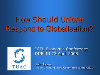 How  Should  Unions Respond to Globalisation?