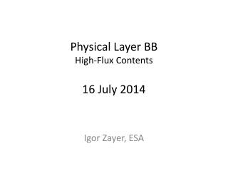 Physical Layer BB High-Flux Contents 16 July 2014