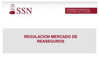 REGULACION MERCADO DE REASEGUROS