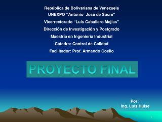 """República de Bolivariana de Venezuela UNEXPO """"Antonio  José de Sucre"""""""