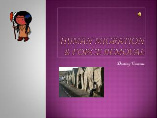Human Migration & force Removal