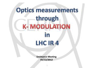 Optics measurements through K- MODULATION   in  LHC IR 4