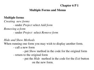 Multiple Forms and Menus Multiple forms Creating  new forms 	- under  Project  select  Add form
