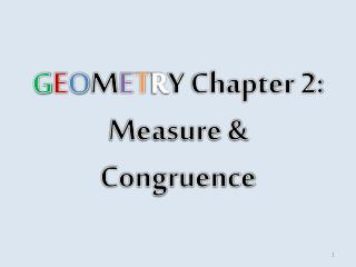 G E O M E T R Y Chapter 2: Measure & Congruence