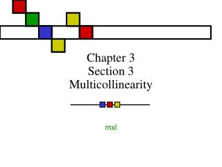 Chapter 3  Section 3 Multicollinearity