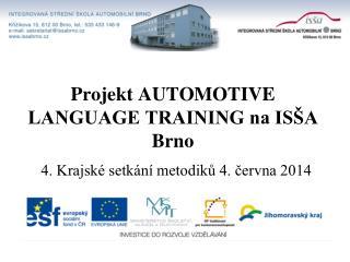 Projekt AUTOMOTIVE LANGUAGE TRAINING na ISŠA Brno