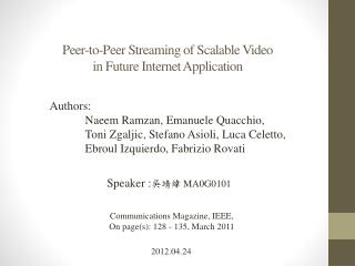Peer-to-Peer Streaming of Scalable Video  in Future Internet Application
