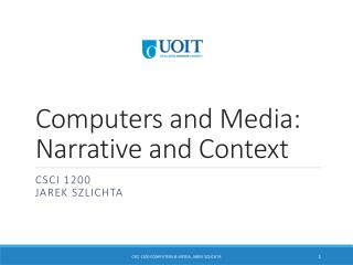 Computers and Media: Narrative and Context